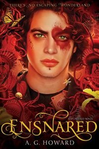 Book Ensnared (splintered Series #3): Splintered Book Three by A. G. Howard