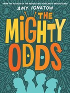 Mighty Odds (the Odds Series #1): Book One