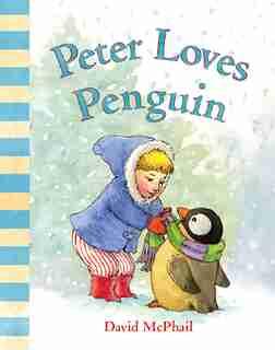 Peter Loves Penguin by David Mcphail