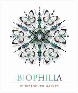Biophilia by Christopher Marley