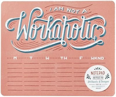 Daily Dishonesty: I'm Not A Workaholic (notepad And Mouse Pad): 54 Sheets, 6 Designs by Lauren Hom