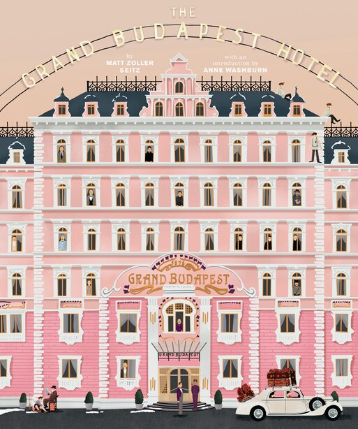 The Wes Anderson Collection: The Grand Budapest Hotel by Matt Zoller Seitz