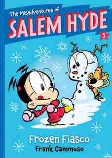 The Misadventures Of Salem Hyde: Book Five: Frozen Fiasco by Frank Cammuso