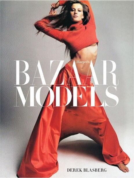 Harper?s Bazaar: Models by Derek Blasberg