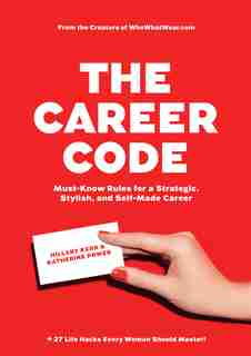 The Career Code: Must-Know Rules for a Strategic, Stylish, and Self-Made Career by Hillary Kerr