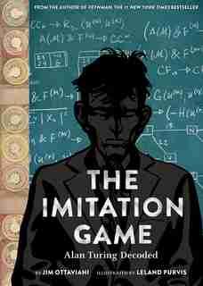 The Imitation Game: Alan Turing Decoded by Jim Ottaviani