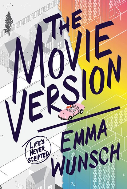 The Movie Version by Emma Wunsch