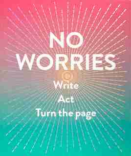 No Worries (guided Journal): Write. Act. Turn The Page. by Robie Rogge