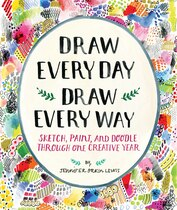 Book Draw Every Day, Draw Every Way (guided Sketchbook): Sketch, Paint, And Doodle Through One Creative… by Jennifer Orkin Lewis