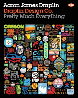 Livre Draplin Design Co.: Pretty Much Everything de Aaron James Draplin
