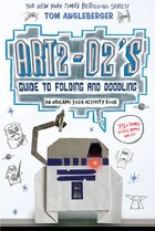 Art2-d2?s Guide To Folding And Doodling (an Origami Yoda Activity Book): An Origami Yoda Activity…