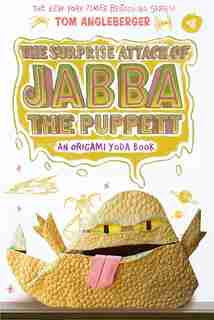 Surprise Attack Of Jabba The Puppett (origami Yoda #4): An Origami Yoda Book by Tom Angleberger