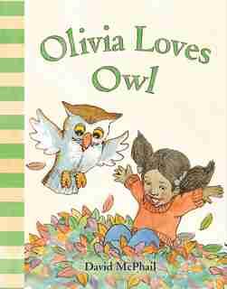 Olivia Loves Owl by David Mcphail