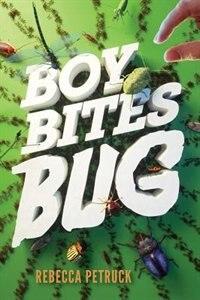 Boy Bites Bug by Rebecca Petruck