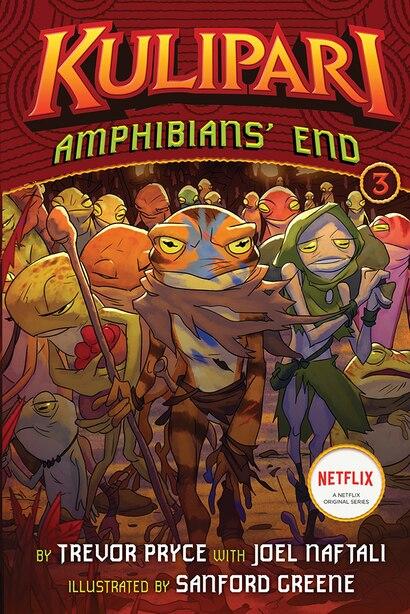 Amphibians? End (a Kulipari Novel #3): A Kulipari Novel by Trevor Pryce