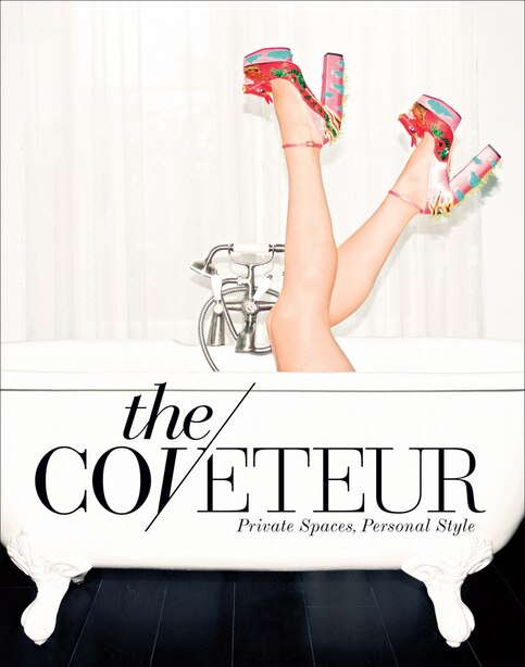 The Coveteur: Private Spaces, Personal Style by Stephanie Mark