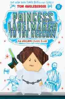 Princess Labelmaker To The Rescue! (origami Yoda #5): An Origami Yoda Book by Tom Angleberger