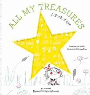 All My Treasures: A Book Of Joy by Jo Witek