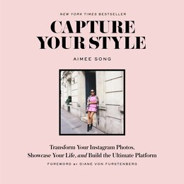Book Capture Your Style: Transform Your Instagram Photos, Showcase Your Life, And Build The Ultimate… by Aimee Song
