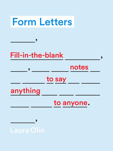 Form Letters: Fill-in-the-blank Notes To Say Anything To Anyone by Laura Olin