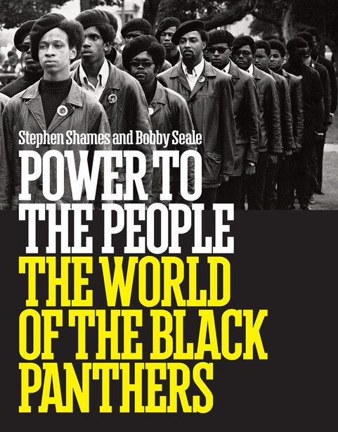 Power To The People: The World Of The Black Panthers by Bobby Seale