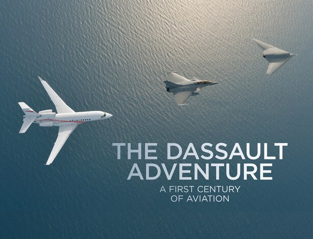 The Dassault Adventure: A First Century Of Aviation by Luc Berger