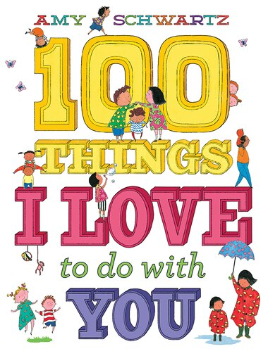 100 Things I Love To Do With You by Amy Schwartz