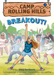Breakout! (camp Rolling Hills #3) by Stacy Davidowitz