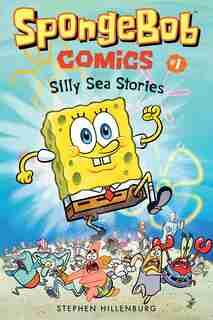 SpongeBob Comics: Book 1: Silly Sea Stories by Stephen Hillenburg
