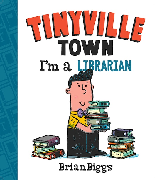 I'm A Librarian (a Tinyville Town Book) by Brian Biggs