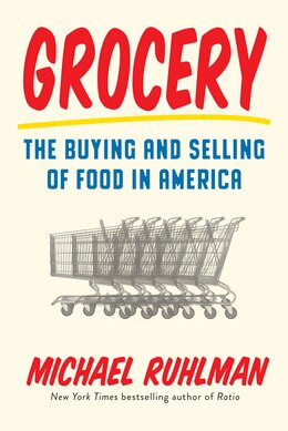 Book Grocery: The Buying And Selling Of Food In America by Michael Ruhlman