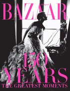 Harper?s Bazaar: 150 Years: The Greatest Moments