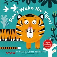 Changing Faces: Don't Wake The Tiger!