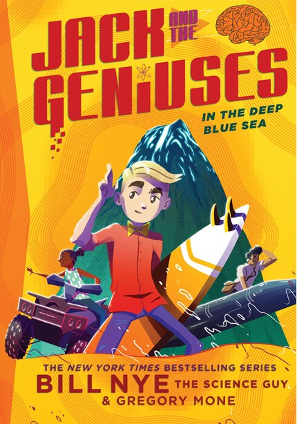 In The Deep Blue Sea: Jack And The Geniuses Book #2 by Bill Nye