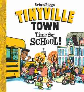 Time For School! (a Tinyville Town Book) by Brian Biggs