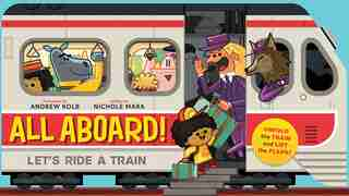 All Aboard!: Let's Ride A Train by Nichole Mara