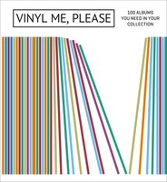 Vinyl Me, Please: 100 Albums You Need In Your Collection