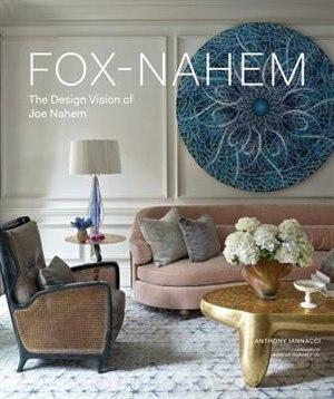 Fox-nahem: The Design Vision Of Joe Nahem by Anthony Iannacci