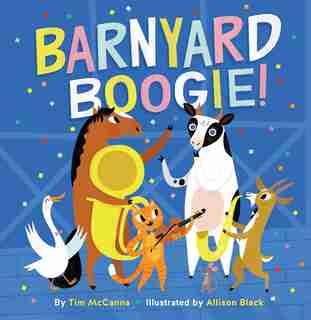 Barnyard Boogie! by Tim McCanna