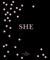 Kate Spade New York: She: Muses, Visionaries And Madcap Heroines