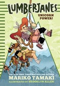 Unicorn Power! (lumberjanes #1)