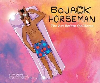 Bojack Horseman: The Art Before The Horse by Chris Mcdonnell