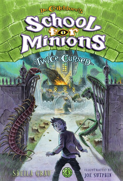 Twice Cursed (dr. Critchlore's School For Minions #4) by Sheila Grau
