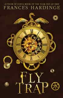 Fly Trap: The Sequel To Fly By Night by Frances Hardinge