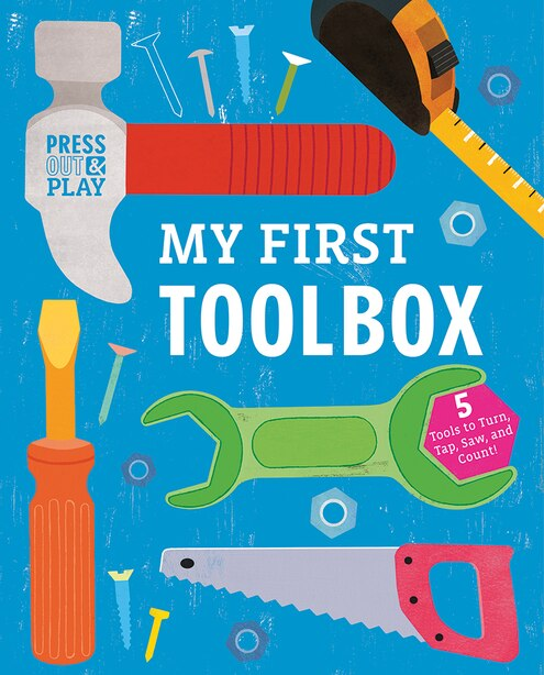 My First Toolbox: Press Out & Play by Jessie Ford