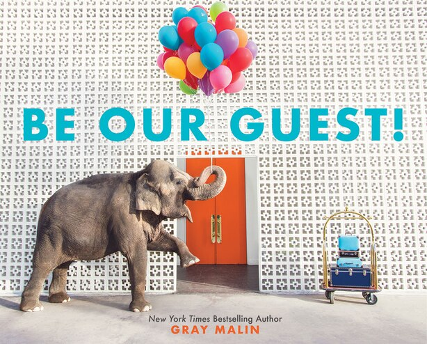 Be Our Guest!: Not Your Ordinary Vacation by Gray Malin