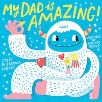 My Dad Is Amazing! (a Hello!lucky Book)