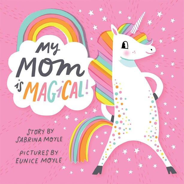 My Mom Is Magical! (a Hello!lucky Book) by Sabrina Hello!lucky