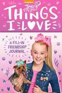 Jojo Siwa: Things I Love: A Fill-in Friendship Book by Jojo Siwa