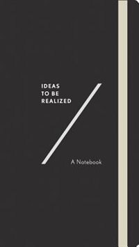 Ideas To Be Realized: A Notebook by Abrams Noterie